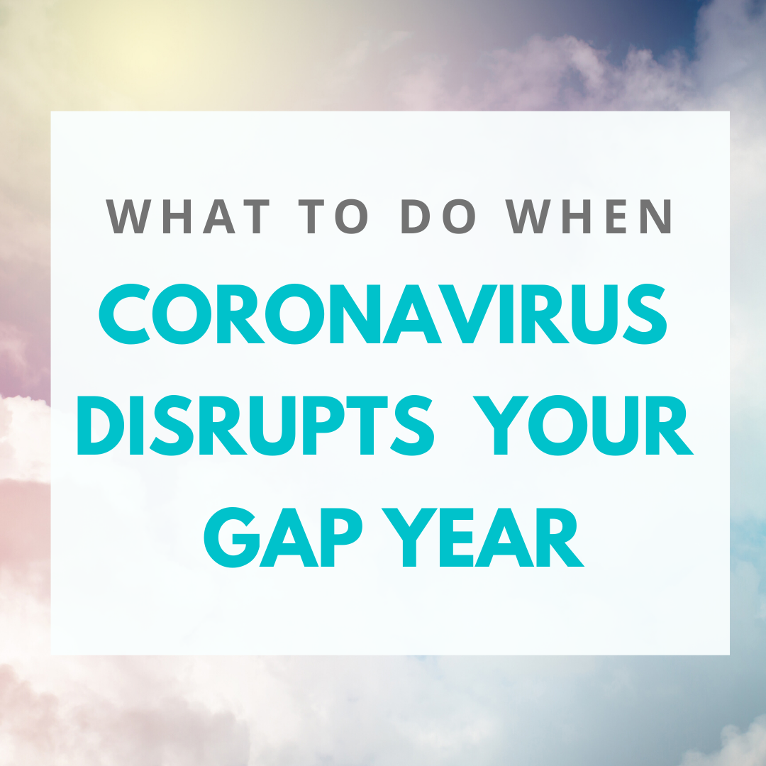 10+ Things to Do When Coronavirus Disrupts Your Gap Year